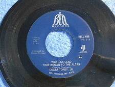 "NORTHERN SOUL-Oscar Toney, Jr ""You Can Lead Your Woman To The Altar"" on Bell 688"