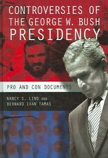 NEW Controversies of the George W. Bush Presidency: Pro and Con Documents by Nan