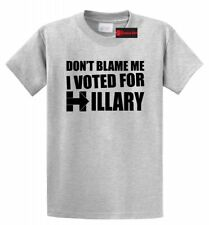 Don't Blame Me I Voted Hillary T Shirt Elections Political Anti Trump Gift Tee