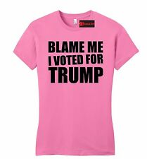 Blame Me I Voted Trump Juniors T Shirt Political Anti Hillary Republican Fitted