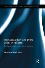 International Law and Drone Strikes in Pakistan by Sikander Ahmed Shah Paperback