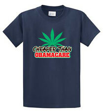 Obamacare Weed Funny Printed Tees Reg to Big and Tall Sizes Port and Company