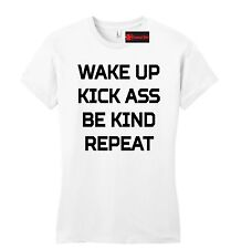Wake Up Kick @ss Be Kind Repeat Juniors T Shirt Southern Rebel Gift Fitted Tee