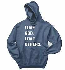 Love God Love Others Sweatshirt Religious Christian Gift Hoodie
