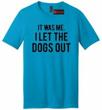 It Was Me I Let Dogs Out Funny Mens V-Neck T Shirt Funny Puppy Music Song Tee