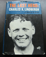 THE LAST HERO: CHARLES A. LINDBERGH by WALTER S. ROSS * Hardcover & Dust Jacket