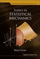Topics In Statistical Mechanics (Imperial College Press Advanced Physics Texts)