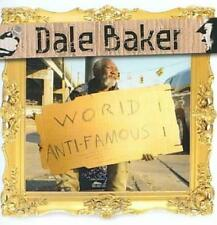 DALE BAKER - WORLD ANTI-FAMOUS * USED - VERY GOOD CD