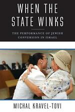 When the State Winks: The Performance of Jewish Conversion in Israel by Michal K