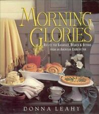 Morning Glories: Recipes for Breakfast, Brunch & Beyond from an American Country