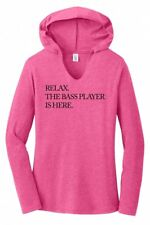 Relax The Bass Player Is Here Ladies Hoodie T-Shirt Band Musician Gift Tee