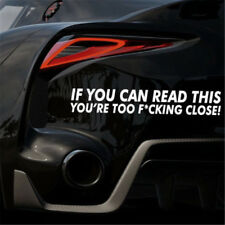 FUNNY IF YOU CAN READ THIS YOURE TOO F*CKING CLOSE Word Car Sticker Bumper Decal