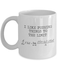 I Like Pushing Things To The Limits - Calculus Coffee Mug, 11 Oz