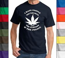 I Hate People Who Take Drugs - Funny T-Shirt Police Weed Pot Dope Stoner Khalifa
