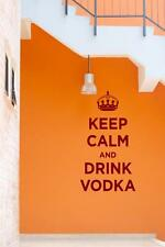 Keep Calm and Drink Vodka - funny Wall Decal & Wall Sticker. 60cm x 110cm
