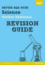 REVISE AQA: GCSE Further Additional Science A Revision Guide by Nigel Saunders P