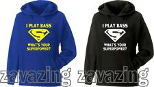 I PLAY BASS WHAT'S YOUR SUPERPOWER? UNISEX HOODIE PRESENT GIFT BASSIT GUITAR GIG