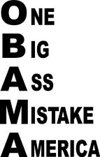 OBAMA ONE BIG ASS MISTAKE AMERICA PRESIDENT larger  VINYL DECAL STICKER 3338 +