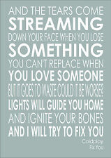 Fix You - Coldplay Inspiring Song Lyrics -  Print Poster Choice of Sizes Colours
