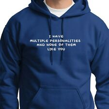 I Have Multiple Personalities and None Of Them Like Funny Hoodie Sweatshirt