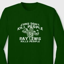 Guns Don't Kill People Ray Lewis Kills People T-shirt Ravens Long Sleeve Tee