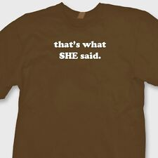 Thats What She Said Funny TV Show T-shirt The Office novelty Gift Tee Shirt