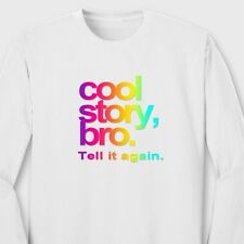 Cool Story Bro Tell It Again Funny Pauly D TVs Jersey Shore Long Sleeve Tee