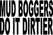 mud boggers do it dirtier truck racing modify truck   VINYL DECAL STICKER 1450 +
