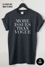 More Issues Than Vogue Grey T-Shirt Hipsta Please One Direction Mean Girls 1D