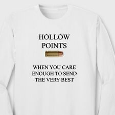 HOLLOW POINTS When You Care Enuf To Send Very Best T-shirt Long Sleeve Tee