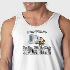 Mess With Me Funny T-shirt You Mess With The Whole Trailer Park Men's Tank Top