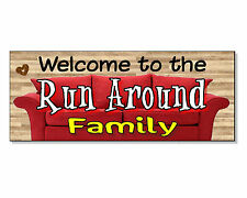 FUNNY FRONTAGE GIFT Welcome to the RUN AROUND Family Plaque Sign door wall hall