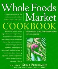 The Whole Foods Market Cookbook: A Guide to Natural Foods with 350 Recipes by P