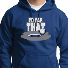 I'D TAP THAT Golf Pro Putting Humor T-shirt Funny Dads Golfing Hoodie Sweatshirt