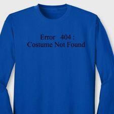 ERROR 404 Costume Not Found Funny Computer Geek Halloween Long Sleeve Tee