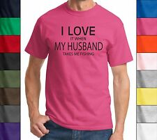 I Love It When My Husband Takes Me Fishing Funny T Shirt Valentines Day Fish Tee