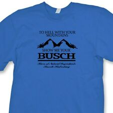 BUSCH Beer Rude Funny T-shirt College Cheap Alcohol Party Tee Shirt