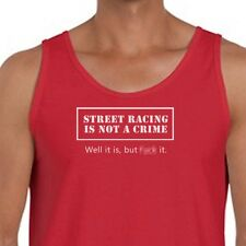 Street Racing Not A Crime Funny Drag T-shirt Outlaws Cool TV show Men's Tank Top