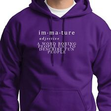 IMMATURE a Word Boring People Describe Fun People Tee Funny Hoodie Sweatshirt