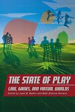 NEW The State of Play: Law, Games, and Virtual Worlds by Jack Balkin Paperback B