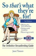 NEW So That's What They're For!: The Definitive Breastfeeding Guide by Janet Tam
