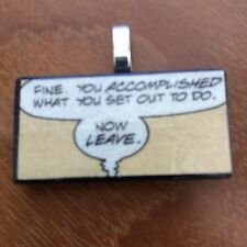 """Domino pendant with Message-""""You accomplished what you set out to. Now Leave"""""""