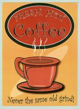 New Fresh Hot Coffee Never The Same Old Grind Metal Tin Sign