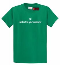No I Will Not Fix Your Computer Funny T Shirt Cute Programmer Gift Tee S-5XL