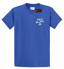 Shut The F--- Up Funny T Shirt Chest Print Rude Humor Adult Tee Shirt S-5XL