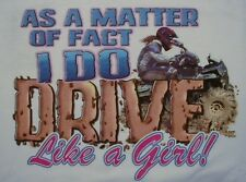 M.O.F. I DO DRIVE LIKE A GIRL 4 WHEELERS COUNTRY REDNECK SOUTHERN SHIRT #166