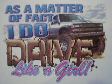 M.O.F. I DO DRIVE LIKE A GIRL 4X4 TRUCK COUNTRY REDNECK SOUTHERN SHIRT #169