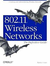802.11 Wireless Networks: The Definitive Guide: Creating and Administering...