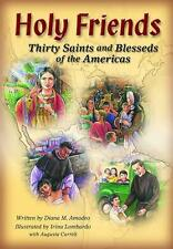 Holy Friends: Thirty Saints and Blesseds of the Americas