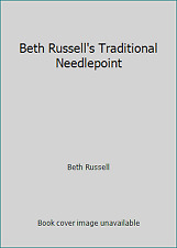 Beth Russell's Traditional Needlepoint by Beth Russell